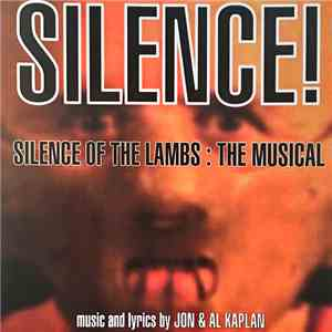 Jon And Al Kaplan - Silence! Silence Of the Lambs: The Musical download mp3 flac