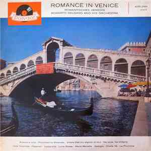 Roberto Delgado And His Orchestra - Romance In Venice (Romantisches Venedig) download free